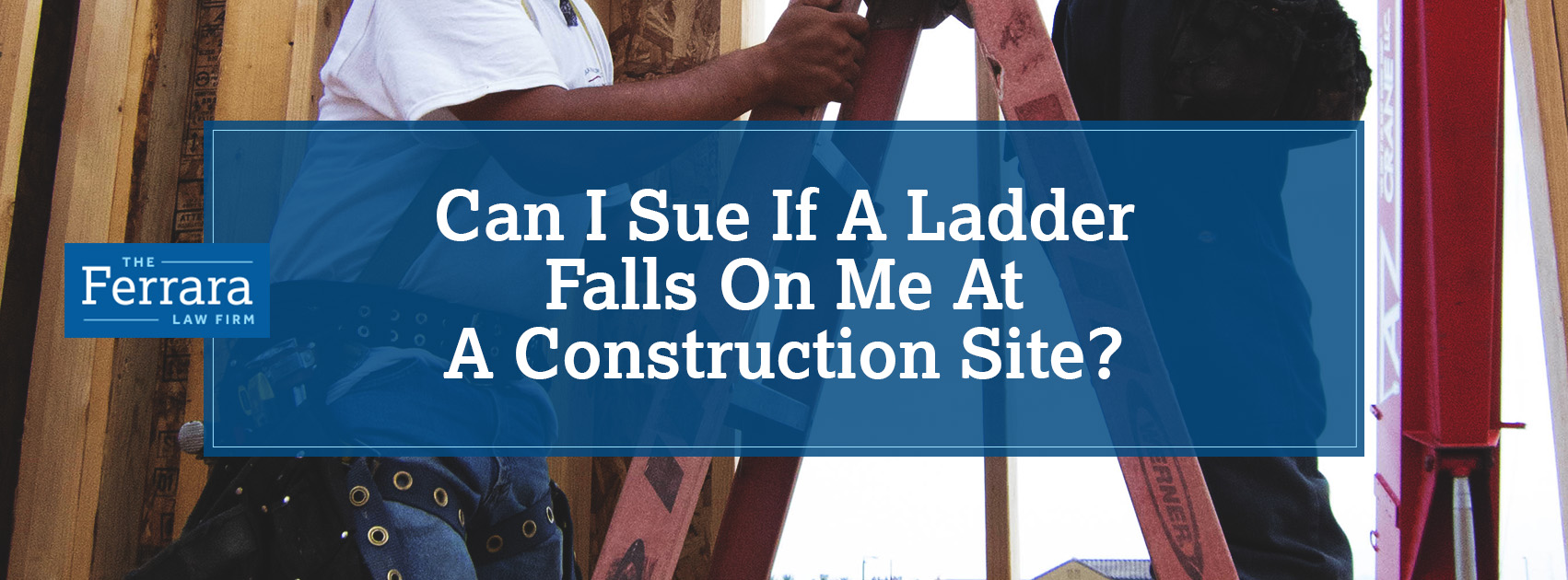 Can I Sue If A Ladder Falls On Me At A Construction Site?