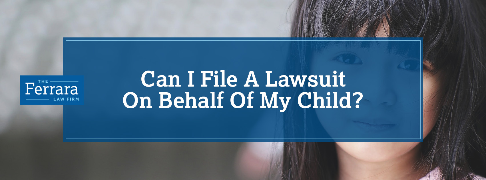 Filing Lawsuit On Behalf Of Child