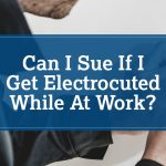 Sue If Electrocuted At Work
