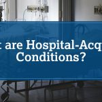 Person in hospital due to hospital acquired conditions.