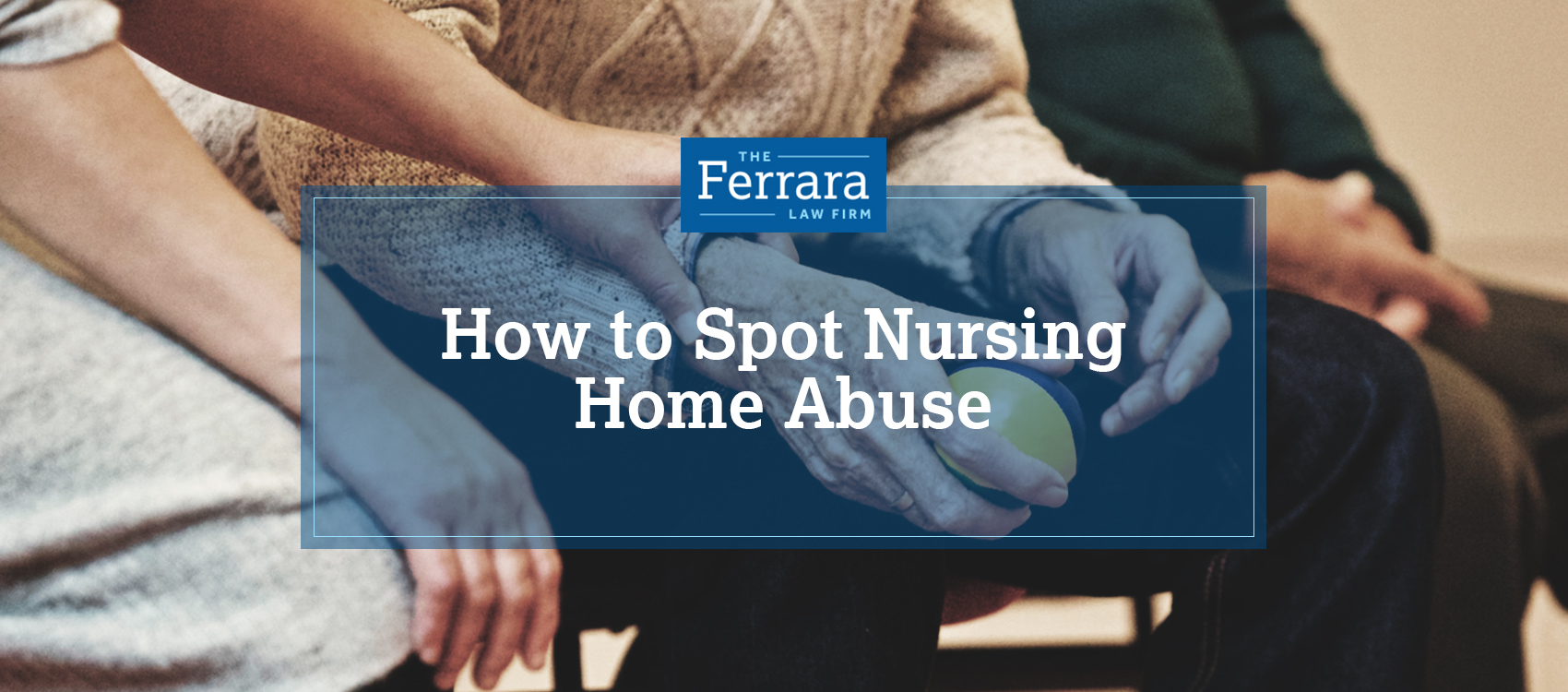 How to Spot Nursing Home Abuse