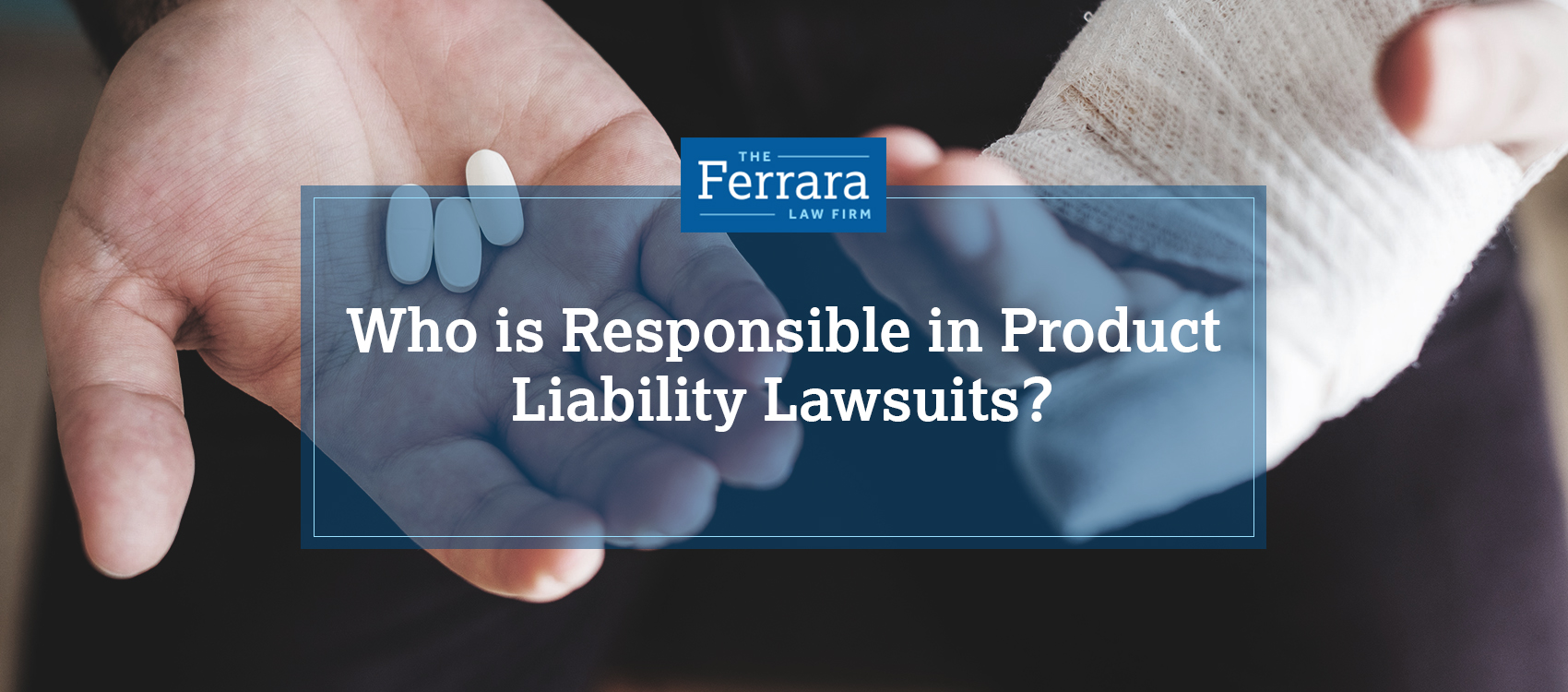 Featured image for a blog about product liability lawsuits. The image features a man with an injured hand in a bandage and the other hand holding pain medication.