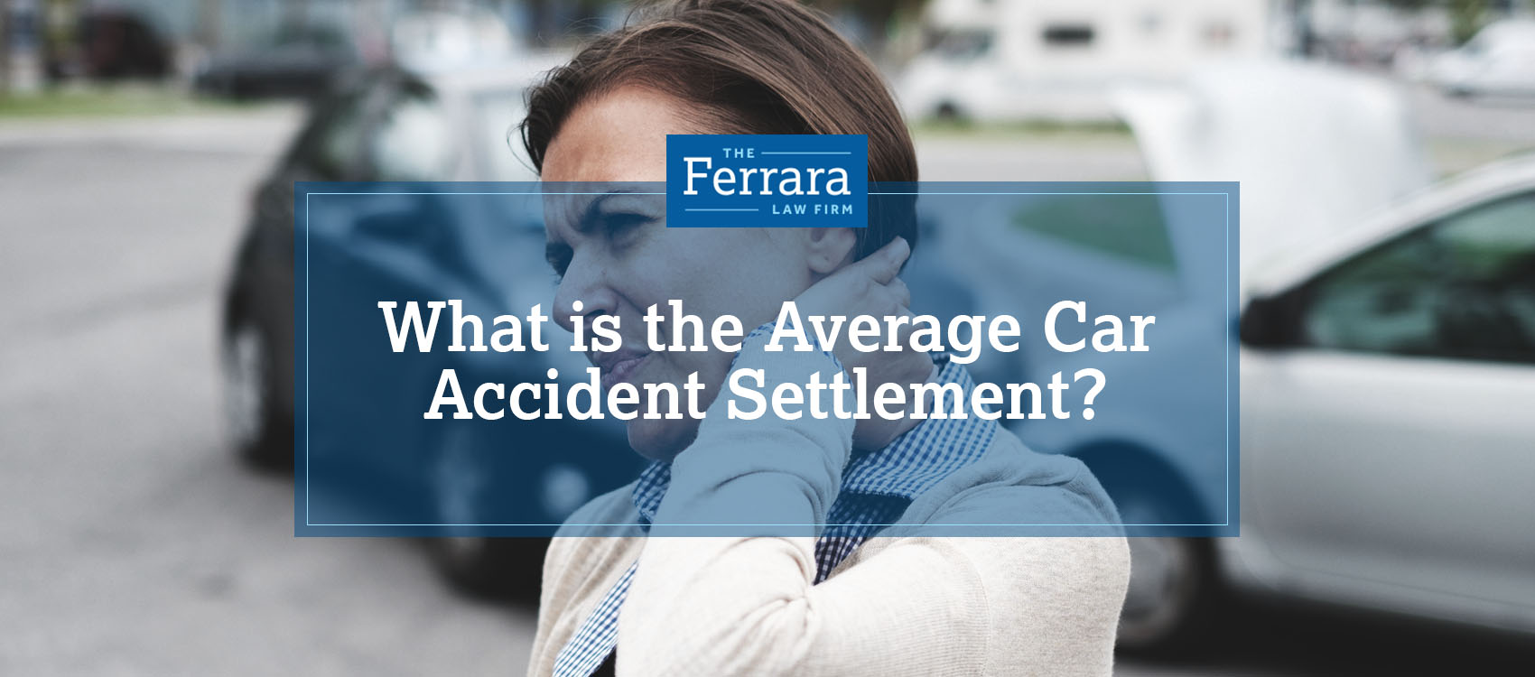 What is the Average Car Accident Settlement? | The Ferrara Law Firm